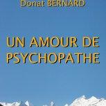 """""""Un amour de psychopathe"""""""